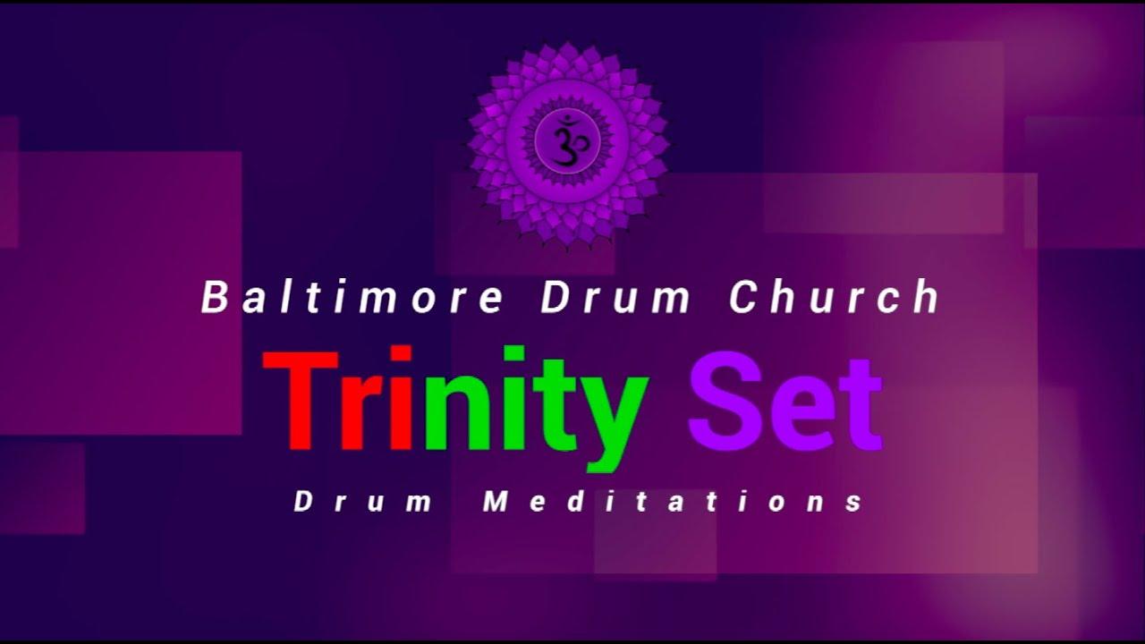 Trinity Set Drum Meditations - Baltimore Drum Church