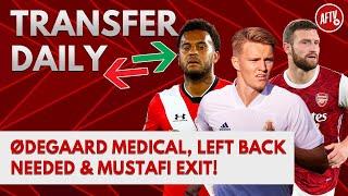 Ødegaard Medical, Left Back Needed & Mustafi Exit! | AFTV Transfer DailyLIVE