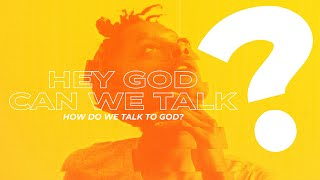 Hey God, Can We Talk? (Week 3)