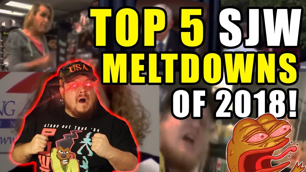 The TOP 5 SJW MELTDOWNS of 2018!