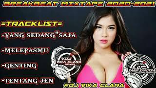 BREAKBEAT MIXTAPE 2020-2021 YANG SEDANG SEDANG SAJA.DJ VIKA CLARA FULL BASS