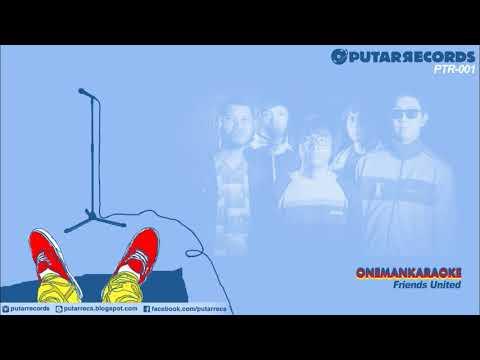 PTR-001 One Man Karaoke - Friends United Full Album (Putar Records)