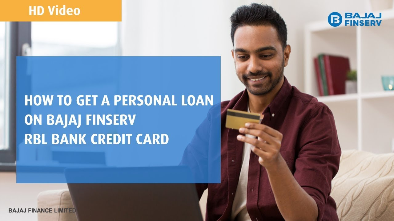 How To Get A Personal Loan On Bajaj Finserv Rbl Bank Credit Card Youtube
