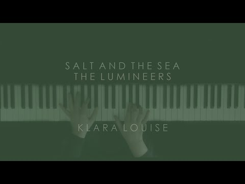 SALT AND THE SEA W/ APRIL   The Lumineers Piano Cover