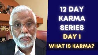 Karma Series - Day 1 What Is Karma?