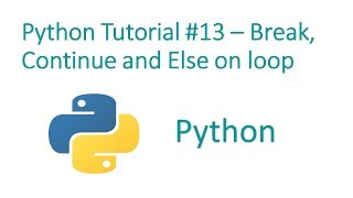 Python Programming Tutorial #13- Break,Continue and Else on loop