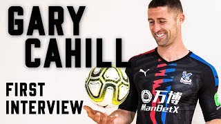 Gary Cahill | Exclusive first interview as Crystal Palace player