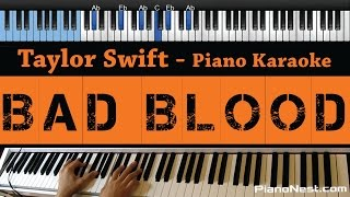 Taylor Swift Bad Blood LOWER Key Piano Karaoke Sing Along