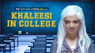 Celebrities in College: Khaleesi | TVF