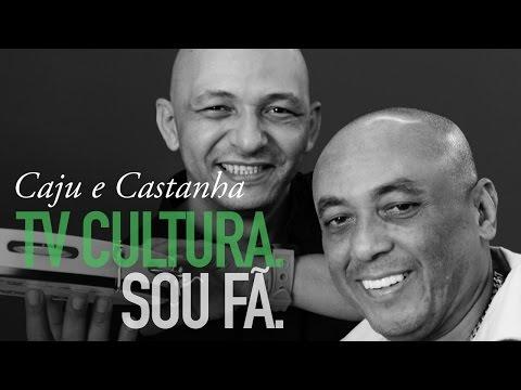 #TVCulturaSouFa -  Caju E Castanha