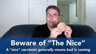 "Beware of ""The Nice"" From A Narcissist"