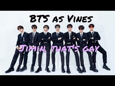 BTS as Vines - Jimin, That's Gay