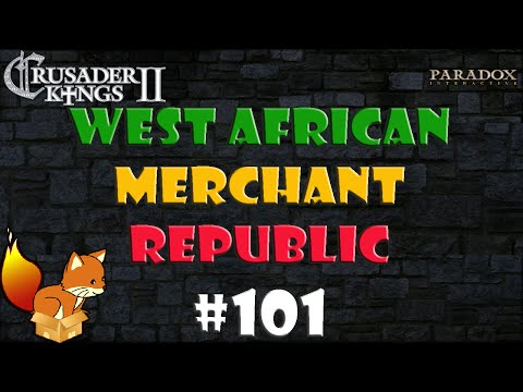 Crusader Kings 2 West African Merchant Republic #101