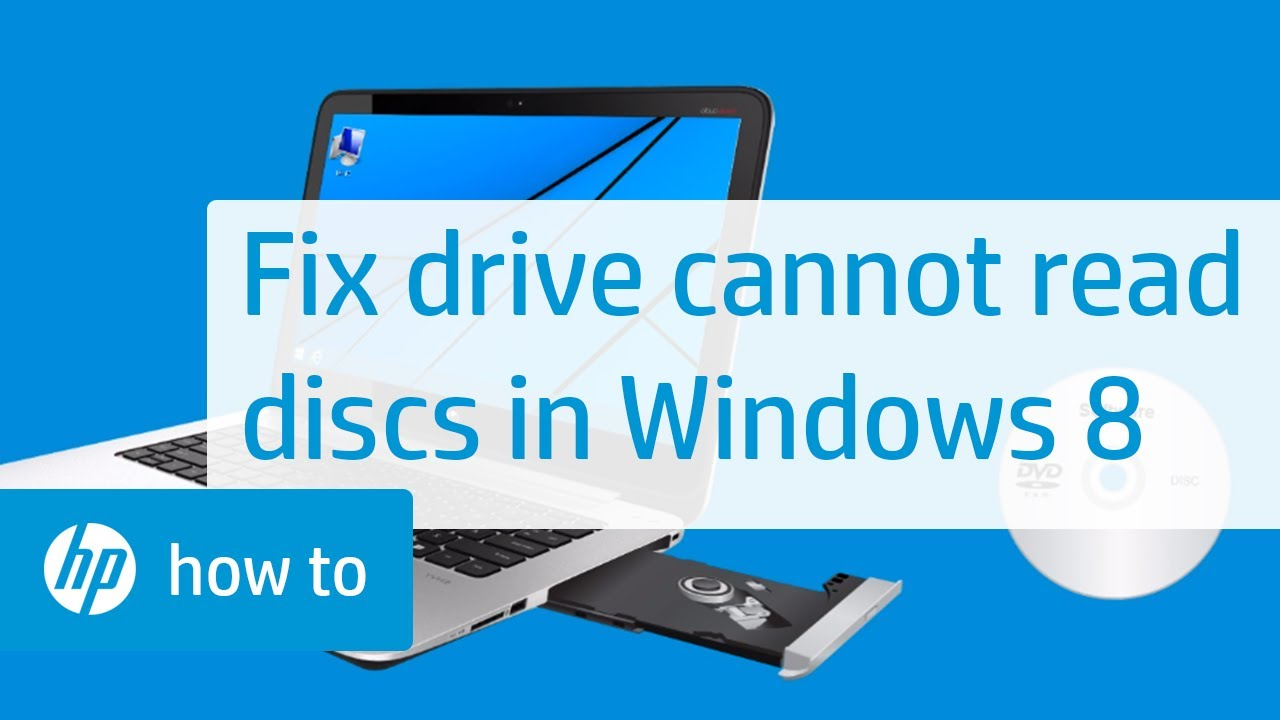 Drive Cannot Read Discs In Windows 8 Hp Computers Hp Youtube
