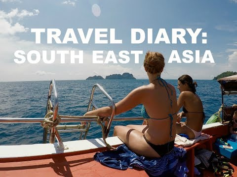 TRAVEL DIARY: South East Asia