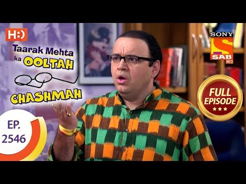 Taarak Mehta Ka Ooltah Chashmah – Ep 2546 – Full Episode – 3rd September, 2018