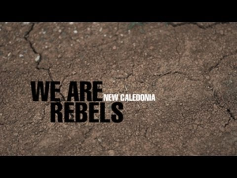 We are Rebels. New Caledonia. Trailer