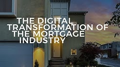 The digital transformation of the mortgage industry