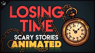 Losing Time - Scary Stories Animated