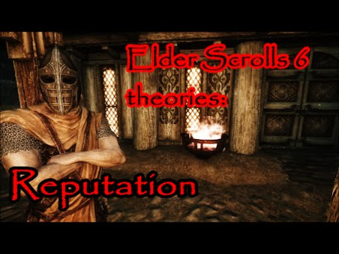 Elder Scrolls 6 theories: Reputation