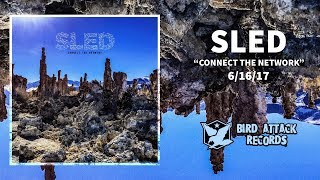SLED - Connect The Network - Bird Attack Records