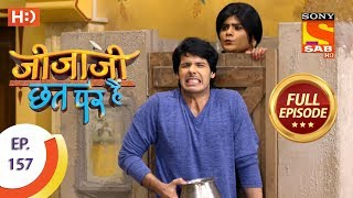 Jijaji Chhat Per Hai - Ep 157 - Full Episode - 15th August, 2018