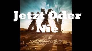 Oomph! | Jetzt Oder Nie W/Lyrics