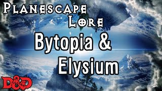 Bytopia and Elysium - D&D Lore