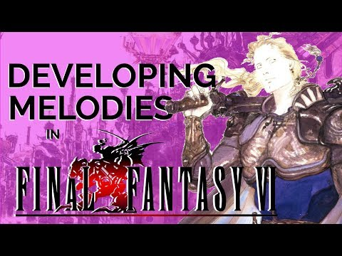 Final Fantasy VI Analysis Series PART 2: How an Idea Grows Across a Soundtrack
