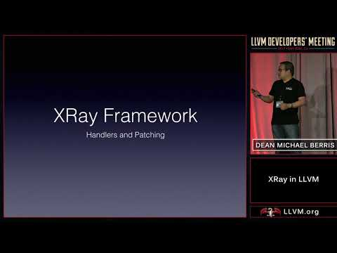 "2017 LLVM Developers' Meeting: ""XRay in LLVM: Function Call Tracing and Analysis """