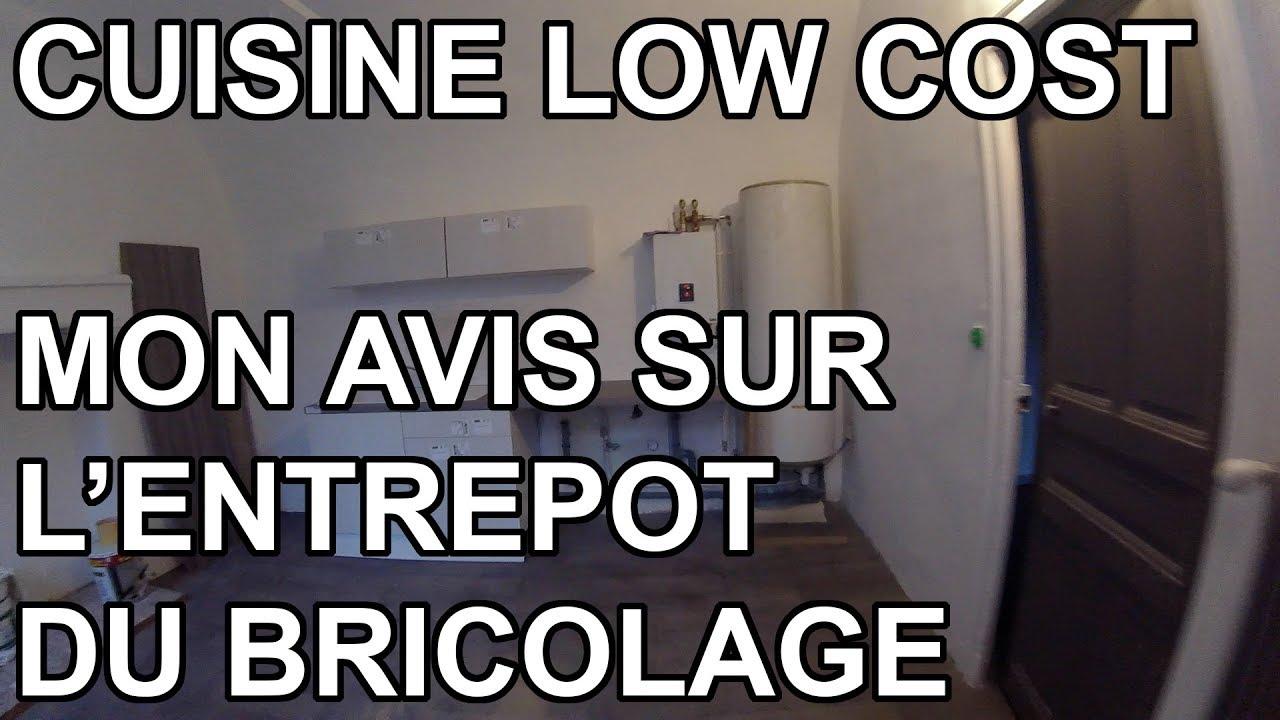 Cuisine Low Cost Mon Avis Sur L Entrepot Du Bricolage Youtube