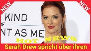 Sarah Drew spricht über ihren