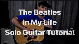 Fingerstyle Tutorial - The Beatles - In My Life - Guitar Lesson For Solo Guitar Cover, Chord Melody