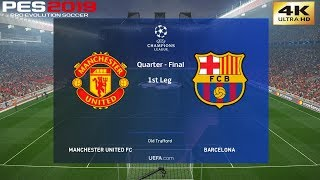 PES 2019 (PC) Manchester United vs Barcelona   UEFA CHAMPIONS LEAGUE QUARTER FINAL   10/4/2019