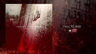 Forget My Silence Fall To Rise 2017