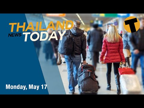 Thailand News Today | Bangkok extends restrictions, Brits told to stay away from Thailand | May 17