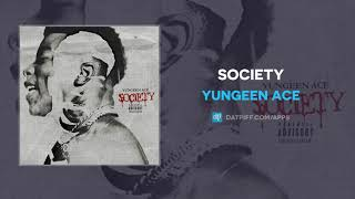 Yungeen Ace - Society (AUDIO)