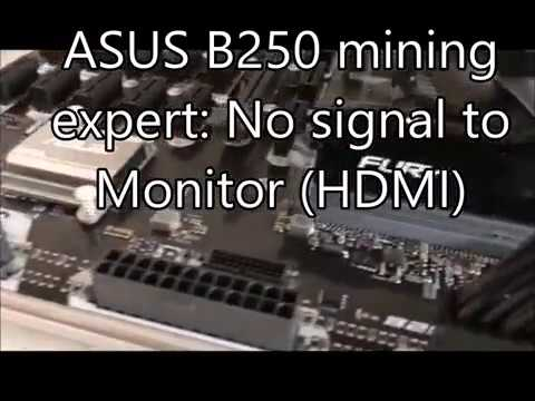 ASUS B250 mining expert: No signal to Monitor onboard motherboard HDMI  first run