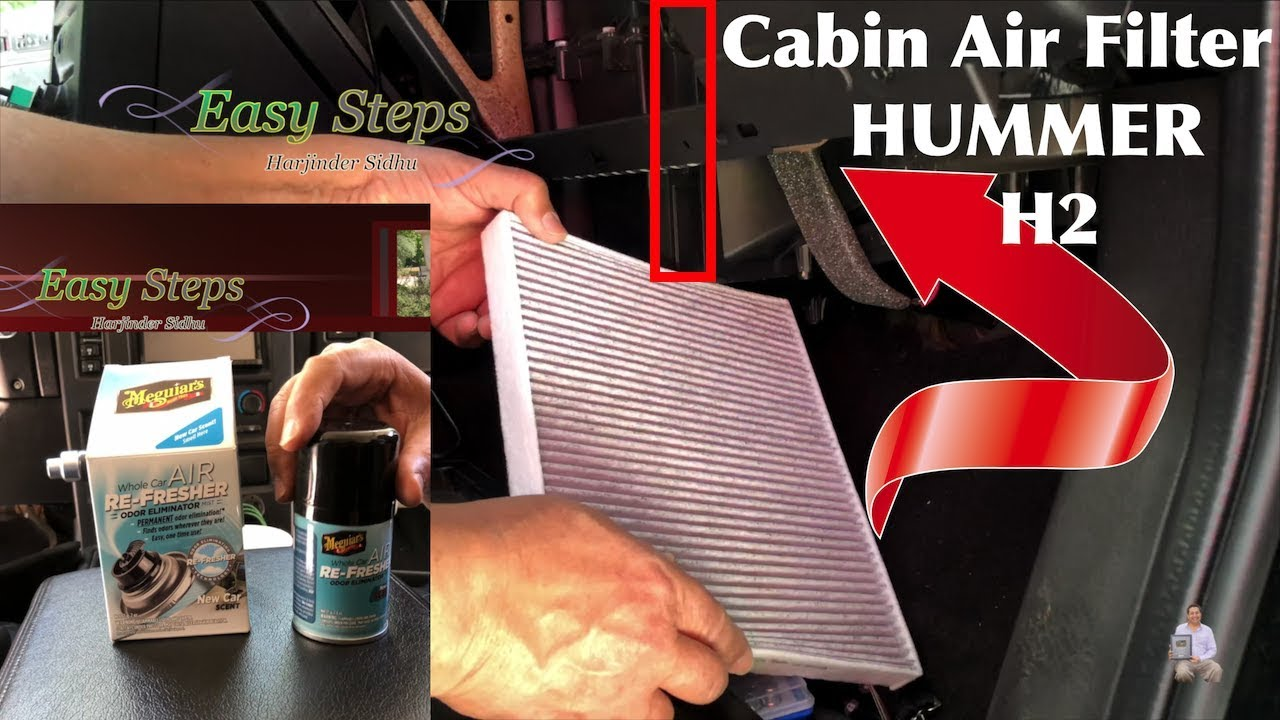 solved - eliminate odor in used car | replace cabin air filter on hummer h2