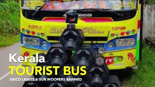 SUBWOFFER AND DJ LIGHTS BANNED IN TOURIST BUS IN KERALA