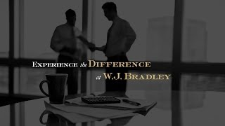 Experience the Difference at W.J. Bradley