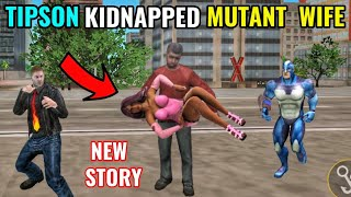 tipson kidnapped mutant wife in rope hero vice town || classic gamerz