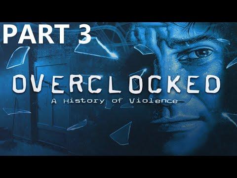 Overclocked: A History of Violence Walkthrough part 3 |