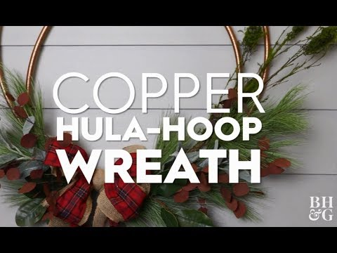 Copper Hula Hoop Wreath Holiday Crafts Better Homes
