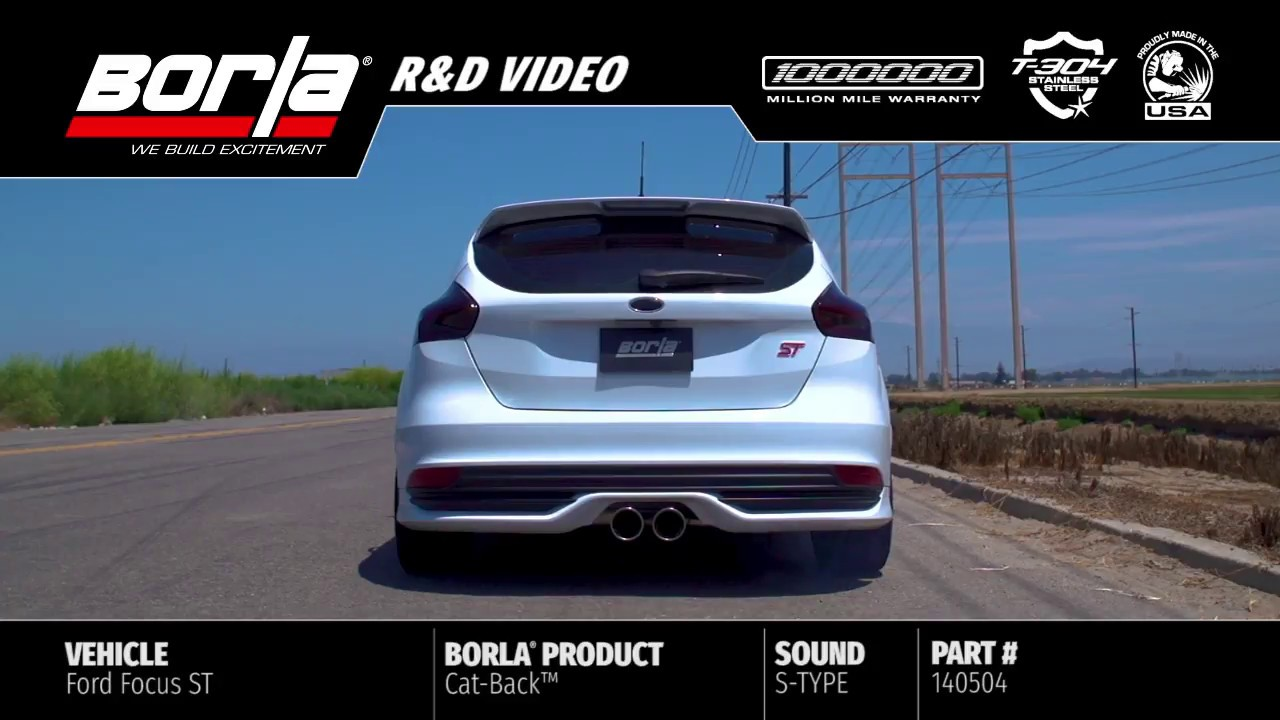 borla exhaust for the 2013 2018 ford focus st exhaust system sounds