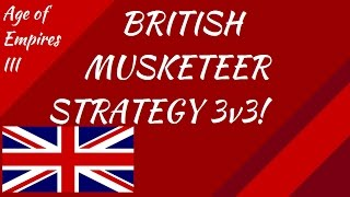 British Musketeer Strategy 3v3! AoE III