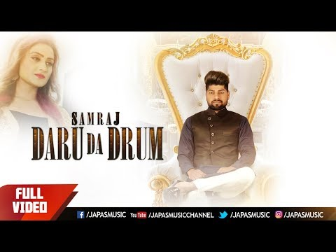 Latest Punjabi Song 2018   Daru Da Drum   Samraj   Japas Music