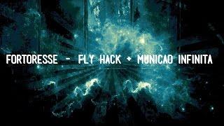 Fortoresse - Fly Hack+Munição Infinita 2014