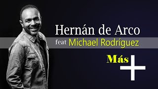 Hernán de Arco - Más- Feat Michael Rodriguez