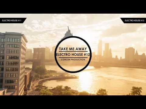 Electro House Mix 2015 #12 Take Me Away